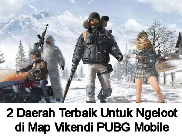 2 Lokasi Terbaik Untuk Ngeloot di Map Vikendi PUBG Mobile