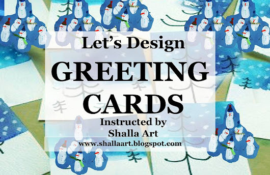 GREETING CARDS WORKSHOP by Shalla Art