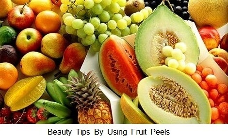 Beauty Tips By Using Fruit Peels