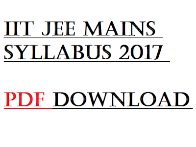 IIT Jee Mains Syllabus 2017 PDF Download