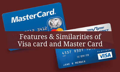 Features & Similarities of Visa card and Master Card