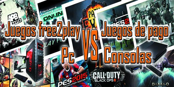 juegos free2play o juegos de pago pc vs consolas