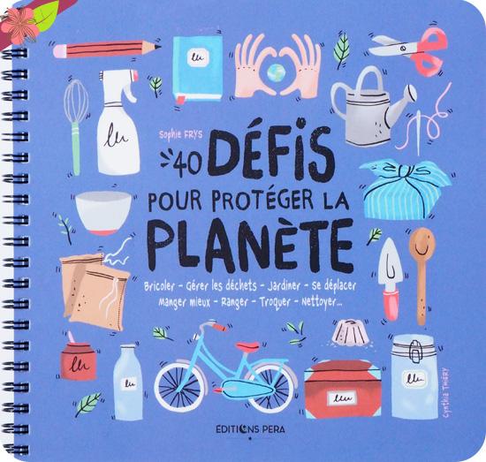 40 défis pour protéger la planète - éditions Pera
