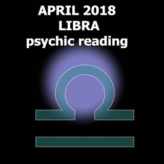 APRIL 2018 LIBRA psychic reading forecast