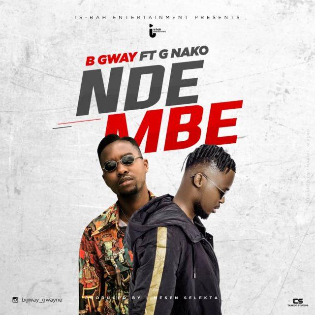B Gway Ft. G Nako - Ndembe