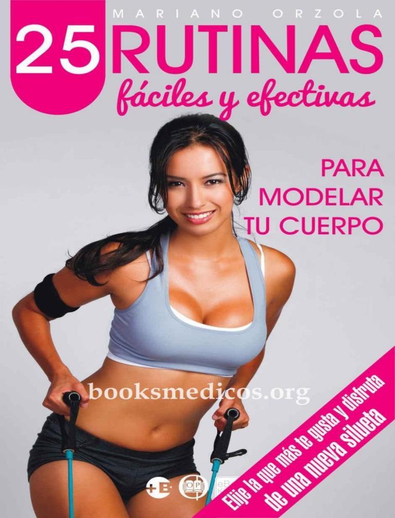 25 Rutinas fáciles y efectivas: Para modelar tu cuerpo – Mariano Orzola