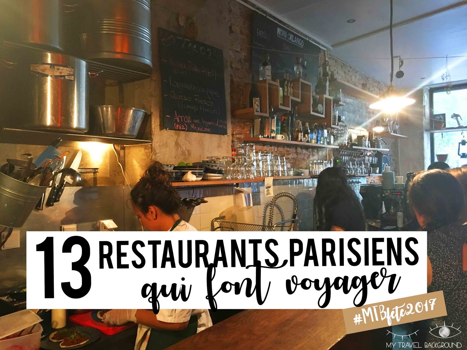 My Travel Background : 13 restaurants parisiens qui font voyager les papilles