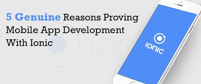 ionic web development, Ionic Mobile App Development, Ionic for mobile app development