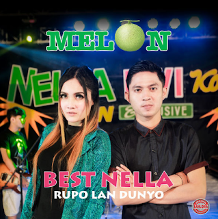 Download Lagu Melon Best Nella - Album Rupo Lan Dunyo