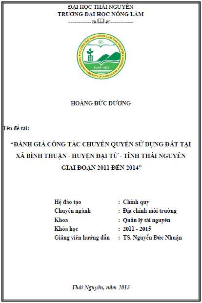 Đánh giá công tác chuyển quyền sử dụng đất trên địa bàn xã Bình Thuận huyện Đại Từ tỉnh Thái Nguyên giai đoạn 2011 – 2014