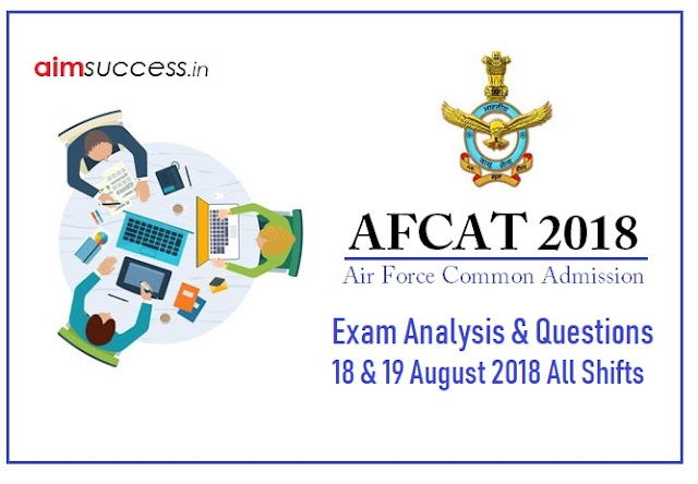 AFCAT 2 Exam Analysis & Questions Asked on 18th & 19th August 2018 all shifts