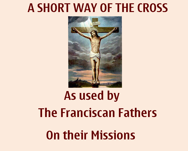 ALL CATHOLICS : A SHORT WAY OF THE CROSS
