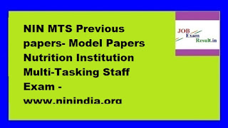 NIN MTS Previous papers- Model Papers Nutrition Institution Multi-Tasking Staff Exam -www.ninindia.org