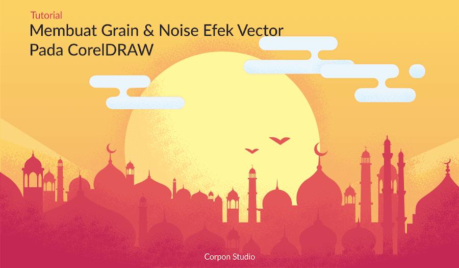 Tutorial Membuat Efek Grain dan Noise Pada Vector Dengan CorelDRAW