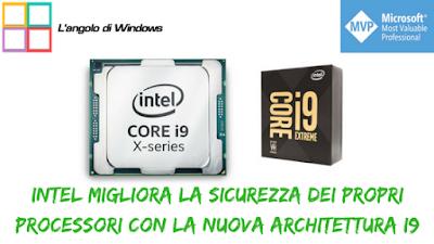 Intel%2Bmigliora%2Bla%2Bsicurezza%2Bdei%2Bpropri%2Bprocessori%2Bcon%2Bla%2Bnuova%2Barchitettura%2Bi9 - Intel migliora la sicurezza dei propri processori con la nuova architettura i9