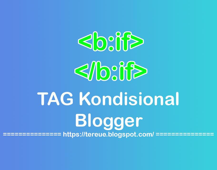 Tag Kondisional Blogger Terbaru 2020 Beserta Fungsinya