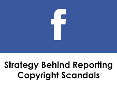 Facebook Strategy Behind Reporting Copyright Scandals