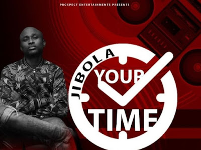 [Music] Jibola – Your Time