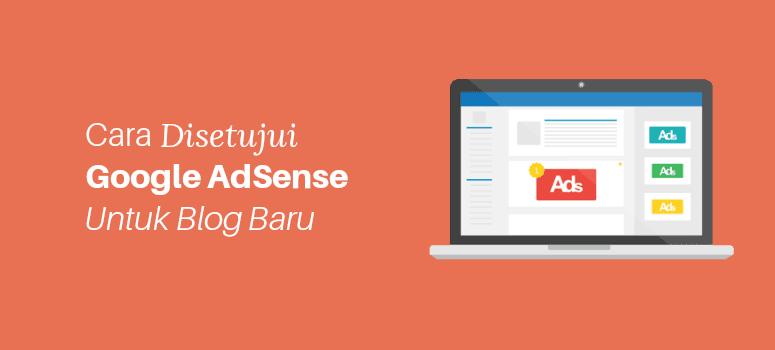 6 Persiapan Untuk Blog Baru Agar Diterima AdSense