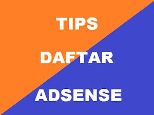 5 Tips Cara Daftar Google Adsense Agar Diterima Sepenuhnya (Full Approve)