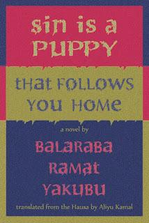 Hajiya Balaraba Ramat Yakubu's novel Alhaki Kuykuyo Ne/Sin is a Puppy Published in translation by Blaft (1/5)