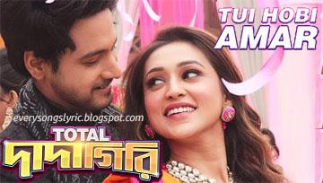 Tui Hobi Amar Song Lyrics and Video From Total Dadagiri Bengali Movie 2018 Starring Yash, Mimi Chakraborty Sung and Composed by Jeet Gannguli