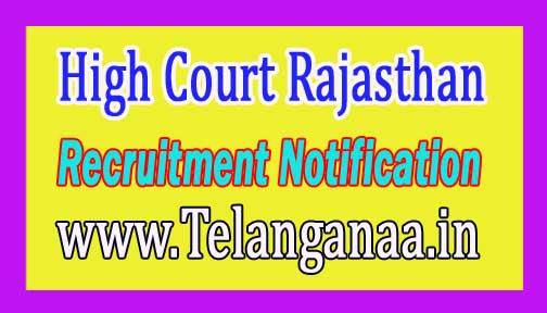 High Court Rajasthan HCRAJ Recruitment Notification 2017