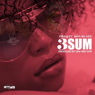 3 Sum, Young FREQ, Don Blaze, New Hip Hop Music, New Music Alert, Hip Hop Everything, Team Bigga Rankin, Promo Vatican,