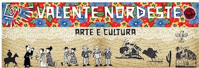 GRUPO CULTURAL VALENTE NORDESTE DE ARTE E CULTURA