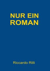 https://tredition.de/autoren/riccardo-rilli-15066/nur-ein-roman-hardcover-77891/