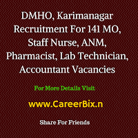 DMHO, Karimanagar Recruitment for 141 MO, Staff Nurse, ANM, Pharmacist, Lab Technician, Accountant Vacancies