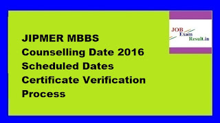 JIPMER MBBS Counselling Date 2016 Scheduled Dates Certificate Verification Process