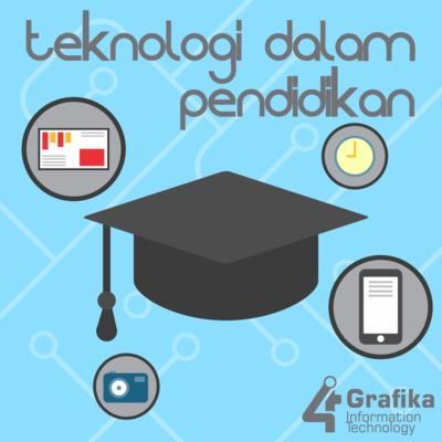 Peranan Teknologi Dalam Dunia Pendidikan 4intech Grafika Information Technology