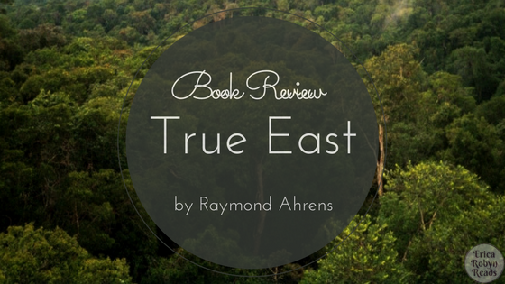 Book Review of True East by Raymond Ahrens