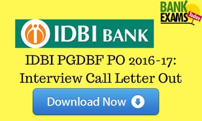 IDBI PO PGDBF 2016-17 Interview Call Letter Out