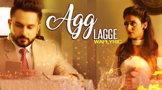Agg lagge teriyan kamai Song Lyrics