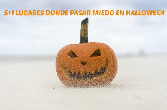 5+1 Lugares donde pasar miedo en Halloween