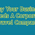 Why Your Business Needs A Corporate Travel Company