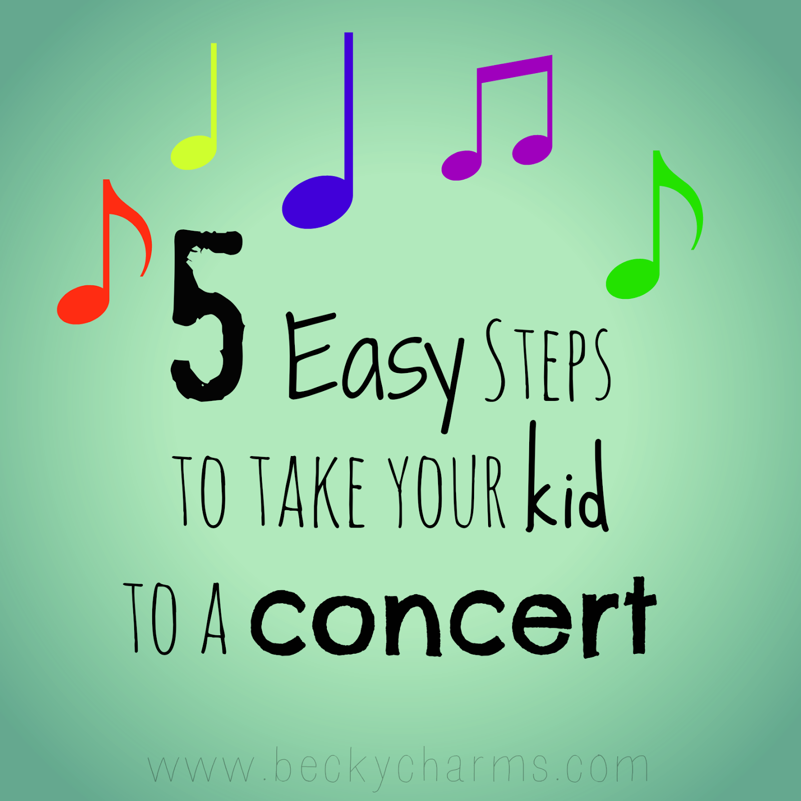 eHow to: Prepare for Your Child's First Concert in 5 Easy Steps 2014 | www.beckycharms.com