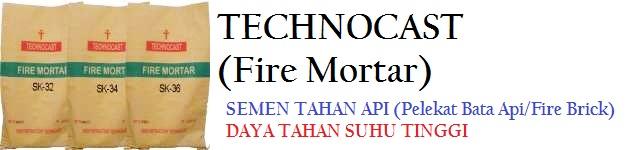 Technocast Refractory Fire Mortar/Semen Tahan Api SK30,SK32,SK34,SK36 & SK38