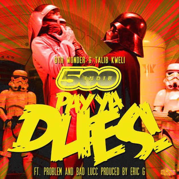 9th Wonder & Talib Kweli - Pay Ya Dues (Feat. Problem & Bad Lucc)
