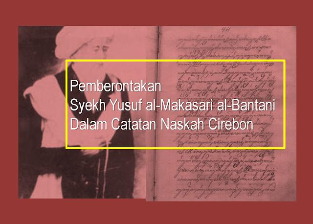 Pemberontakan Syekh Yusuf al-Makasari al-Bantani Dalam Catatan Naskah Cirebon