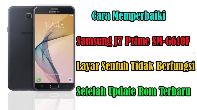 Galaxy-Samsung-J7-SM-G610F-Layar-Sentuh-Tidak-Berfungsi-Setelah-Update