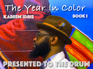 New Music: Kareem Idris - The Year In Color: Book 1​-​Presented To The Drum