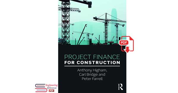 Project Finance for Construction Anthony Higham, Carl Bridge and Peter Farrell