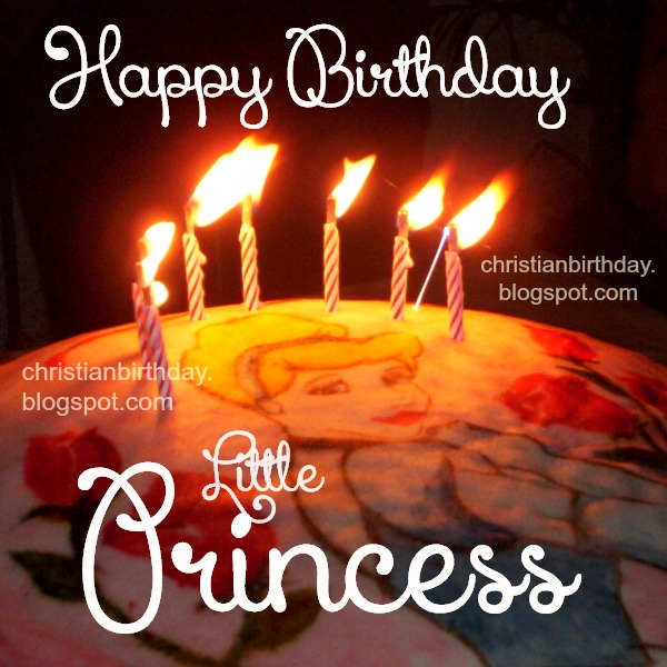 Happy Birthday Little Princess. Wishing Blessings to you. Free christian card for a girl, my princess, daughter, nice birthday cake card with princess design on top.  Christian quotes for little girl.
