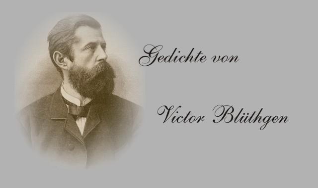 Gedichte Und Zitate Fur Alle Gedichte Von Victor Bluthgen