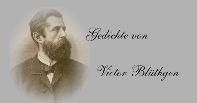 Gedichte Und Zitate Fur Alle Gedichte Von Victor Bluthgen Marzbeginn 12