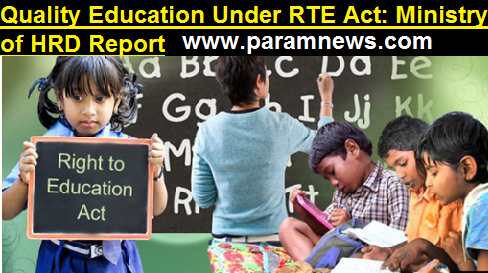 quality-education-under-rte-act-paramnews-govt-of-india-report