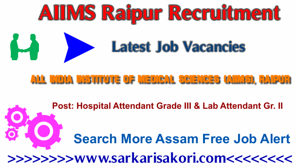 AIIMS Raipur Recruitment 2018 Hospital Attendant Grade III & Lab Attendant Gr. II